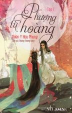 Phượng Tù Hoàng (Tập 1) by Arlies