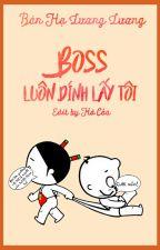 [EDIT - Xuyên Nhanh] Boss Luôn Dính Lấy Tôi by hacao1028