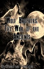 Wolf Brothers: The War of the Ancients  by RachelHodge742