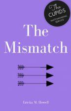 The Mismatch : A CUPID'S MATCH SHORT VALENTINE FANFICTION  by Miathefluffy