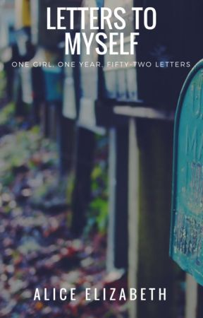Letters To Myself (#Nanowrimo2017 Winning Novel!) by Iwritevariety