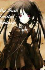 My Dark Twisted Fantasy (Gaara Love Story) by MyToxicValentine