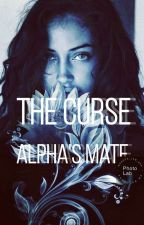 THE CURSE ALPHA'S MATE by reading_in_heaven