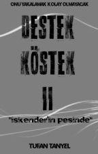 Destek Köstek II - İskender'in Peşinde by TufanTanyel