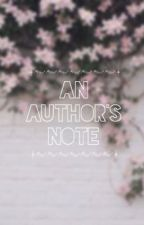An Author's Note - Q&A's, Updates, and My Random Trash by owlinadayswork