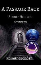 A Passage Back- Short Horror Stories by RainAndSonder