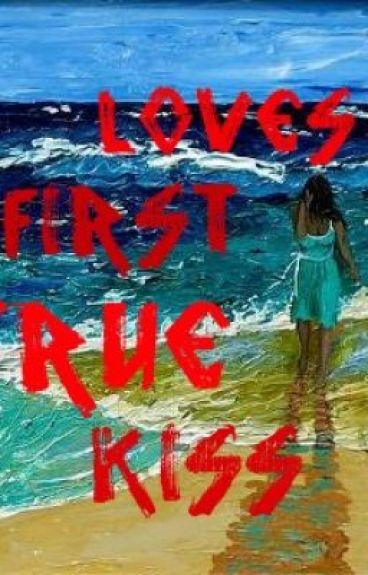 Loves first true kiss