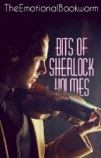 Bits Of Sherlock Holmes by TheEmotionalBookworm