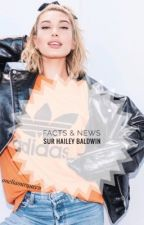 Facts & News sur Hailey Baldwin. by oneliaourqueen