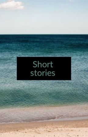 My short stories  by ThatSociopathMegs