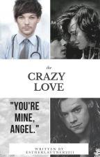 Crazy Love/LARRY ff. by EstherLautner2311