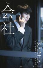 会社 - KAISHA by AnotherVIXXfan