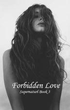 Forbidden Love ~ Supernatural Book 3 by StineSkar