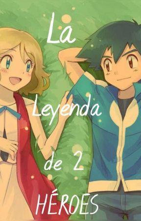 La Leyenda de 2 héroes by Josu347