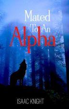 Mated To An Alpha (BoyXBoy) by LonexXxWolf