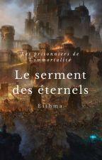 Le serment des éternels by Eithma