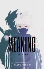 Meaning of life (YoungKakashi x Reader) by KasuoMikori