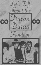Let's Talk About the Duran Duran Fandom by eightieslove