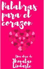 Palabras para el corazón (Trilogía Palabras y Letras, Tercera Parte) by JN_23_W
