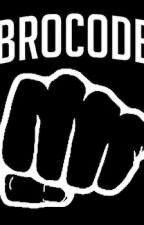 The Real Bro Code by Deathcore3Kush