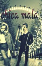 † Mi Chica Mala † || Luke Hemmings y Tu || by AmayraniGonzlezMartn