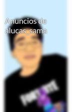 Anuncios de alucas_sama by alucas_sama