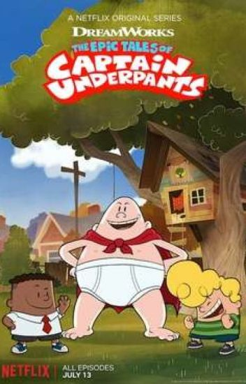 Epic tales of captain underpants Various x Reader