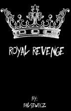 Royal Revenge by balsewicz
