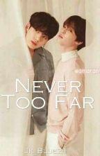 Never Too Far ||Jikool| ||Adap.|| by KookieJK21