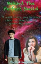 Behind The Perfect Shield  (A Harry Potter Love Story) by MoonsHeir01