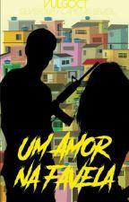 Um amor na favela  by vulgoct