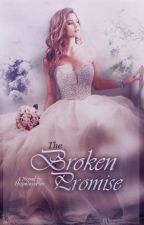 The Broken Promise (AWESOMELY COMPLETED) by HopelessPen