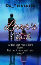 Lover's Clash (ON HOLD) by Da_Trickster