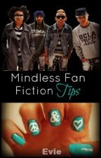 Mindless Fan Fiction Tips [ON HOLD] by ChannelBlack