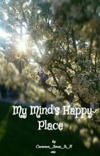 My Mind's Happy Place by Common_Sense_Is_Rare