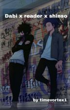 Dabi x reader x shinso. (It's a reverse Harlem.) by TIMEVORTEX1