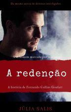 A redenção - A história de Fernando Collins Goulart by juliaSalis95