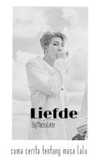 LIEFDE (Myg--Knj) [# WATTYS2018] END  by Byunjungsoo
