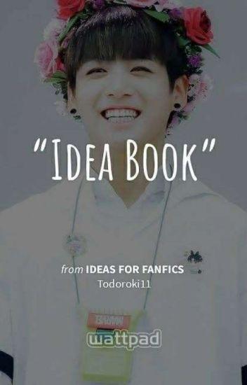 Ideas For Fanfics