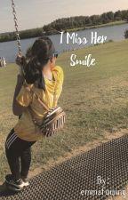 I miss her smile.  by emmafunnng