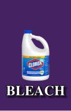 bleach. by milkshakked