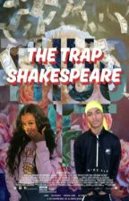 The Trap Shakespeare by JessBinGloin