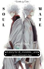 Soulmate [ Gintoki x Reader ] [ Gintama Fanfiction ]  by Carlie_0104