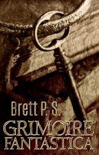 Grimoire Fantastica by BrettPS