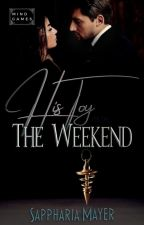 Mind Games (Book 2): His Toy for the Weekend by SapphariaMayer