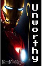 Unworthy (Tony Stark x Reader)  by FanFicFaye