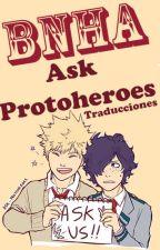 Ask-Protoheroes ( Bnha traducción ) by Fanatic_94