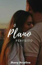 O Plano Perfeito - 2º Temporada  by EiJheny