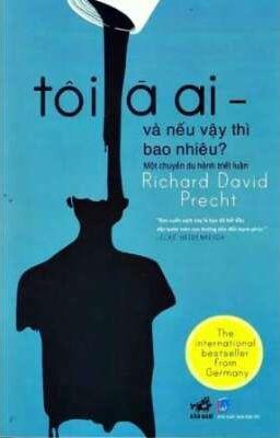 Tôi Là Ai - Nếu Vậy Thì Bao Nhiêu ? - Richard David Precht
