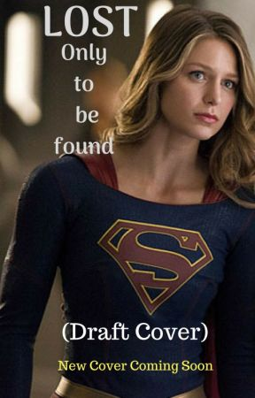 Lost, only to be found (Supergirl AU - Short Story) by VY_Anti_Hero